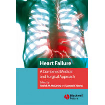 Heart Failure: A Combined Medical and Surgical Approach by Patrick M. McCarthy, 9781405122030