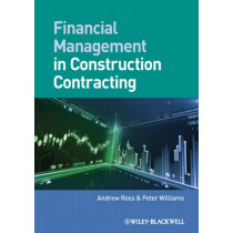 Financial Management in Construction Contracting by Andrew Ross, 9781405125062