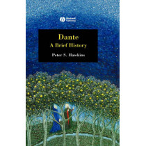 Dante: A Brief History by Peter S. Hawkins, 9781405130516