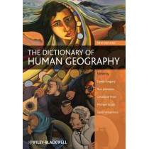 The Dictionary of Human Geography by Derek Gregory, 9781405132886