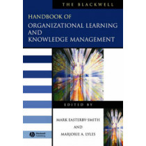 The Blackwell Handbook of Organizational Learning and Knowledge Management by Mark Easterby-Smith, 9781405133043