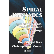 Spiral Dynamics: Mastering Values, Leadership and Change by Don Beck, 9781405133562