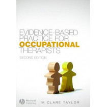 Evidence-Based Practice for Occupational Therapists by M.Clare Taylor, 9781405137003