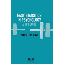 Easy Statistics in Psychology: A BPS Guide by Mark Forshaw, 9781405139571