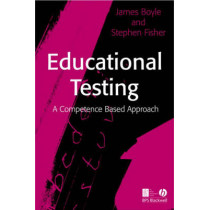 Educational Testing: A Competence-Based Approach by James Boyle, 9781405146593