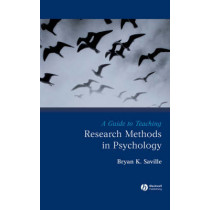 A Guide to Teaching Research Methods in Psychology by Bryan K. Saville, 9781405154819