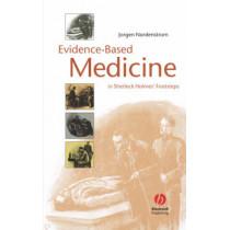 Evidence-Based Medicine: In Sherlock Holmes' Footsteps by Jorgen Nordenstrom, 9781405157131