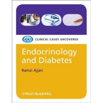 Endocrinology and Diabetes: Clinical Cases Uncovered by Ramzi Ajjan, 9781405157261