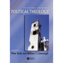 The Blackwell Companion to Political Theology by Peter Scott, 9781405157445