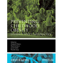 Preventing Childhood Obesity: Evidence Policy and Practice by Elizabeth Waters, 9781405158893