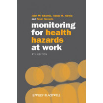 Monitoring for Health Hazards at Work by John W. Cherrie, 9781405159623