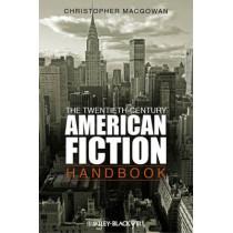 The Twentieth-Century American Fiction Handbook by Christopher MacGowan, 9781405160247
