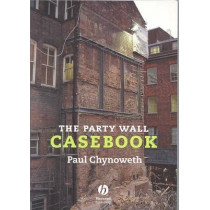 The Party Wall Casebook by Paul Chynoweth, 9781405163248