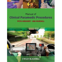 Manual of Clinical Paramedic Procedures by Pete Gregory, 9781405163552