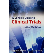 A Concise Guide to Clinical Trials by Allan Hackshaw, 9781405167741