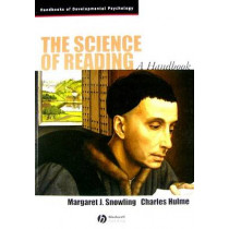 The Science of Reading: A Handbook by Margaret J. Snowling, 9781405168113