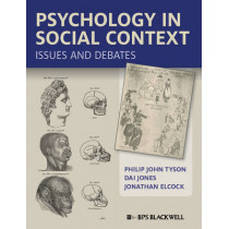 Psychology in Social Context: Issues and Debates by Philip John Tyson, 9781405168236