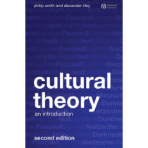 Cultural Theory: An Introduction by Philip Smith, 9781405169080