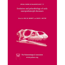 Special Papers in Palaeontology: Evolution and Palaeobiology of Early Sauropodomorph Dinosaurs by Paul M. Barrett, 9781405169332