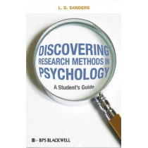 Discovering Research Methods in Psychology: A Student's Guide by L. D. Sanders, 9781405175302