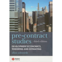 Pre-contract Studies: Development Economics, Tendering and Estimating by Allan Ashworth, 9781405177009