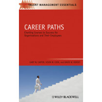 Career Paths: Charting Courses to Success for Organizations and Their Employees by Gary W. Carter, 9781405177320