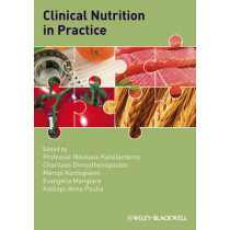 Clinical Nutrition in Practice by Charilaos Dimosthenopoulos, 9781405180849