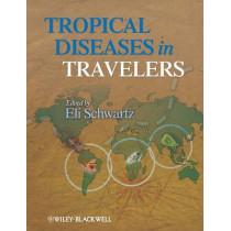 Tropical Diseases in Travelers by Eli Schwartz, 9781405184410