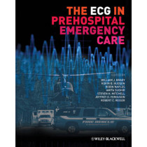 The ECG in Prehospital Emergency Care by William J. Brady, 9781405185776