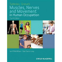 Tyldesley and Grieve's Muscles, Nerves and Movement in Human Occupation by Ian McMillan, 9781405189293