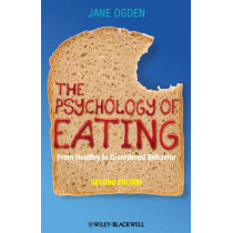 The Psychology of Eating: From Healthy to Disordered Behavior by Jane Ogden, 9781405191203