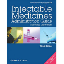 UCL Hospitals Injectable Medicines Administration Guide: Pharmacy Department by University College London Hospitals, 9781405191920