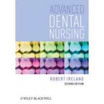 Advanced Dental Nursing by Robert Ireland, 9781405192675