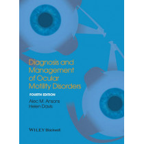 Diagnosis and Management of Ocular Motility Disorders by Alec M. Ansons, 9781405193061