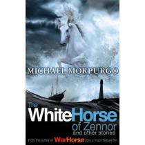 The White Horse of Zennor by Michael Morpurgo, 9781405256759