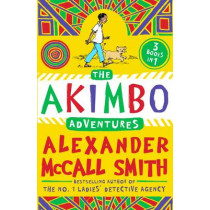 The Akimbo Adventures by Alexander McCall Smith, 9781405265348