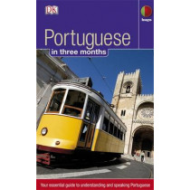 Portuguese in 3 months: Your Essential Guide to Understanding and Speaking Portuguese, 9781405301046