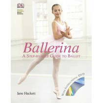 Ballerina: A Step-by-Step Guide to Ballet by Jane Hackett, 9781405319805