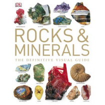 Rocks & Minerals: The Definitive Visual Guide by Ronald Bonewitz, 9781405328319