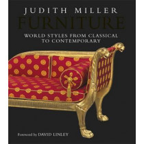 Furniture: World Styles From Classical to Contemporary by Judith Miller, 9781405358002