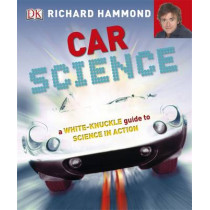 Car Science: An Under-the-Hood, Behind-the-Dash Look at How Cars Work by Richard Hammond, 9781405364065