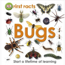 First Facts Bugs by DK, 9781405368131