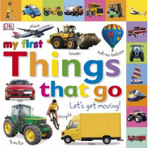 My First Things That Go Let's Get Moving by DK, 9781405370165