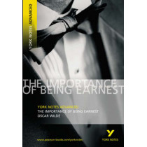 The Importance of Being Earnest: York Notes Advanced by Oscar Wilde, 9781405801737