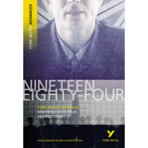 Nineteen Eighty Four: York Notes Advanced by George Orwell, 9781405807043