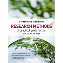 Research Methods: A Practical Guide for the Social Sciences by Bob Matthews, 9781405858502