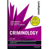 Law Express: Criminology (Revision Guide) by Noel Cross, 9781405874274