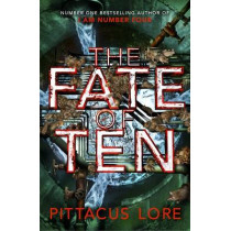 The Fate of Ten: Lorien Legacies Book 6 by Pittacus Lore, 9781405913645