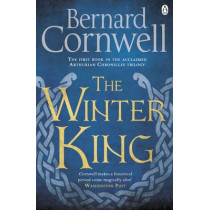 The Winter King: A Novel of Arthur by Bernard Cornwell, 9781405928328