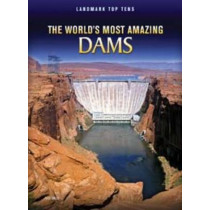 The World's Most Amazing Dams by Ann Weil, 9781406227659